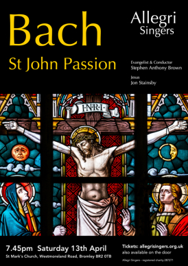Allegri Singers, St John Passion, 13th April 2019