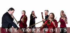 The York Waits perform music from the 15th-17th centuries on shawms & sackbuts, bagpipes, recorders, crumhorns, fiddles, harps, gittern, guitar, hurdy-gurdy and percussion.