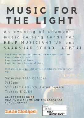 Students from the Royal College, Royal Academy and Royal Northern Colleges of music perform chamber works alongside young professionals to raise money for Help Musicians UK and the Saakshar School Appeal.