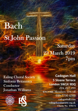 Ealing Choral Society St John Passion. Ticketing at www.cadoganhall.com